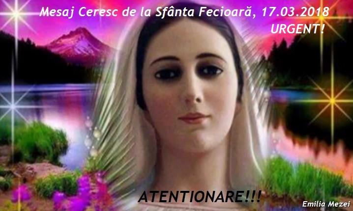 Mesaj Ceresc de la Sfănta Fecioară Maria 17.03.2018 Atentionare-URGENT!!!