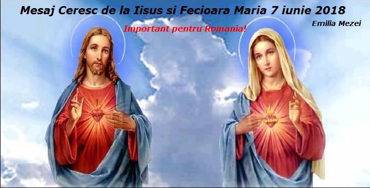 Mesaj Ceresc de la Iisus si Fecioara Maria 7 iunie 2018 Important pentru Romănia!