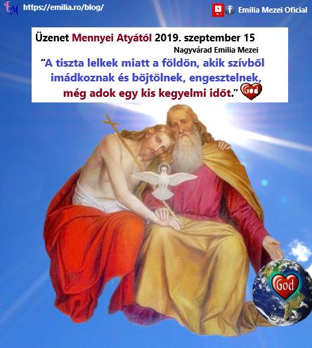 Égi üzenet a Szűzanyáttól 2019. szeptember 13, Mennyei Atyától 2019 szeptember 15.