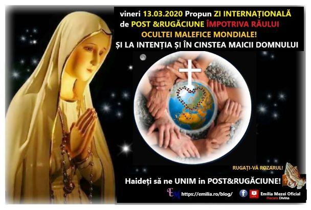 Propun ZI INTERNAȚIONALĂ DE POST ȘI RUGĂCIUNE vineri 13.03.2020 ÎMPOTRIVA RĂULUI!!!
