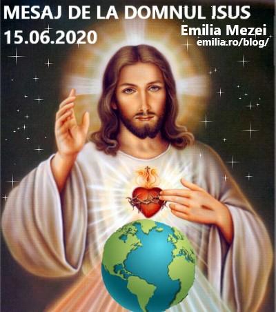 MESAJ DE LA DOMNUL ISUS 15.06.2020  IMPORTANT ȘI URGENT!