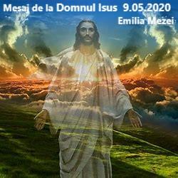MESAJ DE LA DOMNUL ISUS sâmbătă 9.05.2020