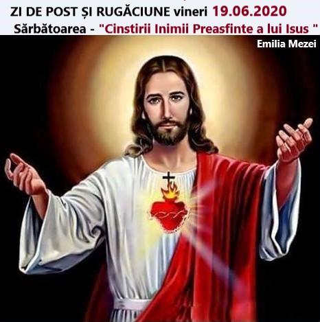 """Propunere: ZI DE POST ȘI RUGĂCIUNE vineri 19.06.2020 Sărbătoarea """"Cinstirii Inimii Preasfinte a lui Isus """""""