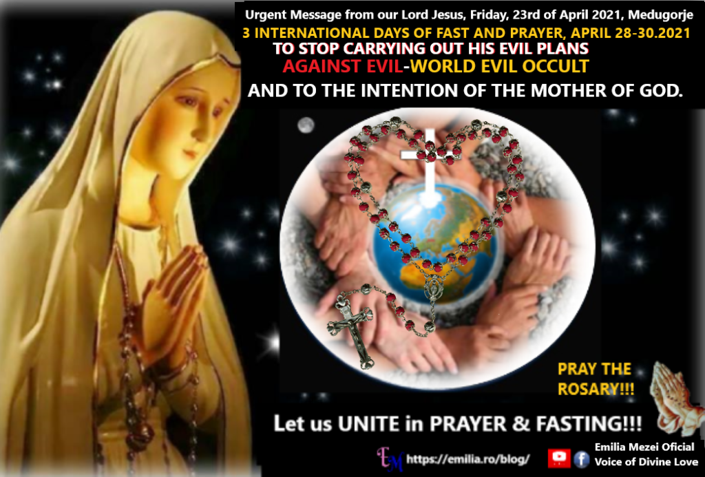 Very Urgent Message from our Lord Jesus, Friday, 23rd of April 2021, Medugorje 3 INTERNATIONAL DAYS OF FAST AND PRAYER, APRIL 28-30.2021