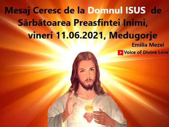 Mesaj Ceresc de la Domnul Isus de Sărbătoarea Preasfintei Inimi, vineri 11.06.2021, Medugorje transmis prin Emilia Mezei