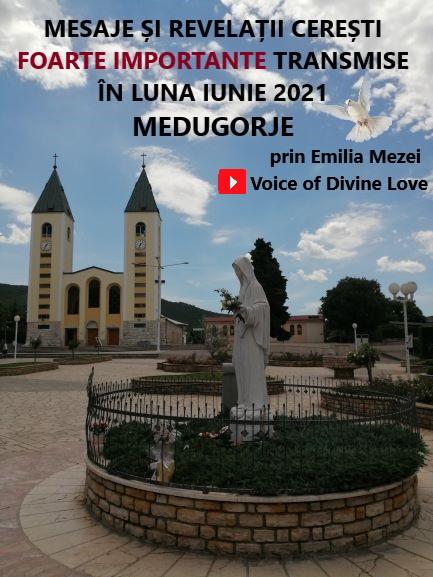 MESAJE ȘI REVELAȚII CEREȘTI TRANSMISE DE LA MEDUGORJE IN LUNA IUNIE 2021, prin Emilia Mezei