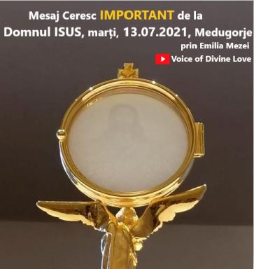 Mesaj Ceresc IMPORTANT de la Domnul ISUS,marți 13.07.2021,Medugorje transmis prin Emilia Mezei