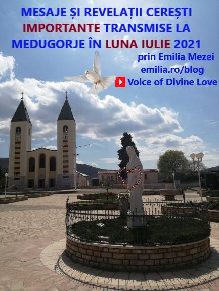 MESAJE ȘI REVELAȚII CEREȘTI TRANSMISE LA MEDUGORJE IN LUNA IULIE 2021, prin Emilia Mezei