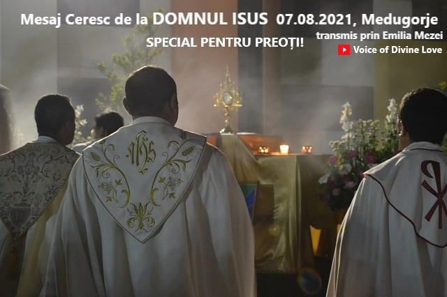 Mesaj Ceresc de la Domnul Isus, 07.08.2021,Medugorje, transmis prin Emilia Mezei. Special pentru Preoți!