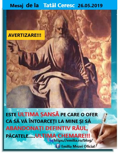 Mesaj Ceresc de la Tatăl Ceresc 26.05.2019  IMPORTANT!!!