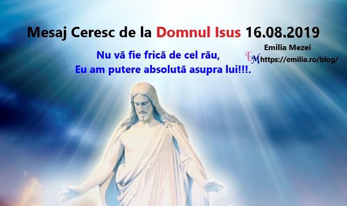 Mesaj Ceresc de la Domnul Isus 16.08.2019