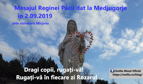 Mesajul Reginei Păcii dat la Medjugorje în 2.09.2019   prin vizionara Mirjana