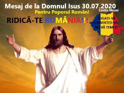Mesaj de la Domnul Isus 30 iulie 2020 pentru POPORUL ROMÂN- RIDICĂ-TE ROMÂNIA!!! Îndemn la rugăciune și convertire!