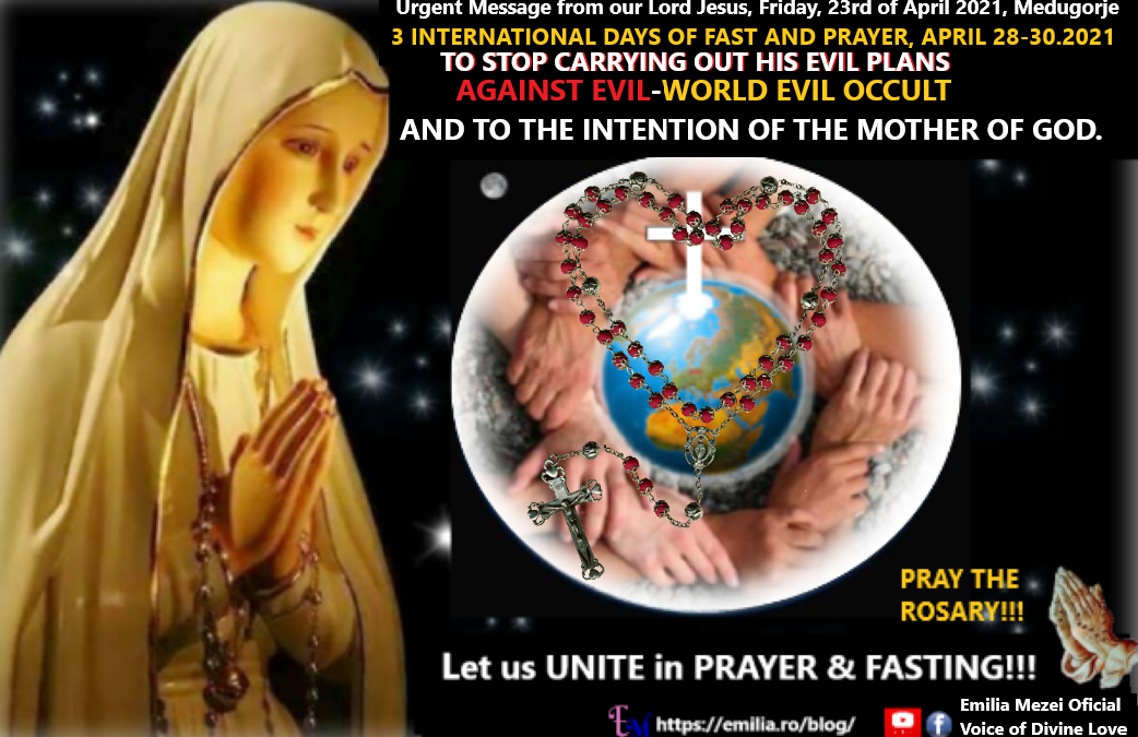 Urgent Message from our Lord Jesus, Friday, 23rd of April 2021, Medugorje,3 INTERNATIONAL DAYS OF FAST AND PRAYER, APRIL 28-30.2021