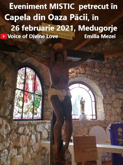 Eveniment Mistic petrecut în Capela din Oaza Păcii, în 26 februarie 2021, Medugorje