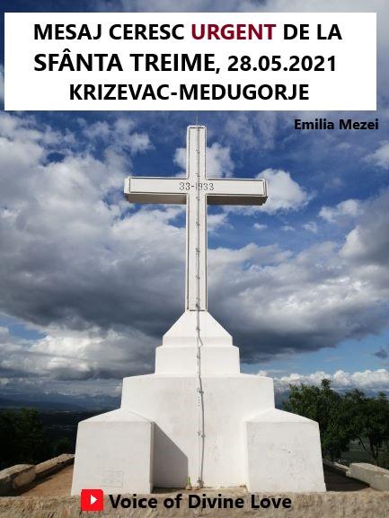 Mesaj Ceresc URGENT de la Sfânta Treime, vineri 28.05.2021, Krizevac, Medugorje