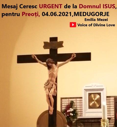 Mesaj Ceresc URGENT de la Domnul ISUS, pentru Preoți, prima vineri, 04.06.2021, Medugorje, transmis prin Emilia Mezei