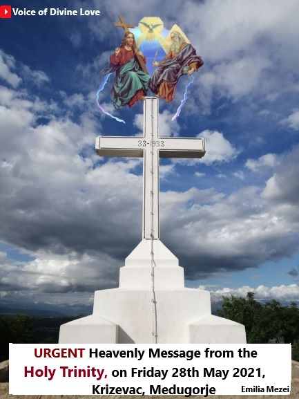 URGENT Heavenly Message from the Holy Trinity, on Friday 28th May 2021, Krizevac, Medugorje