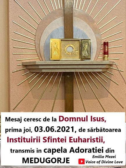 Mesaj Ceresc de la Domnul Isus,prima joi 03.06.2021,de Sărbătoarea Instituirii Sfintei Euharistii, Medugorje