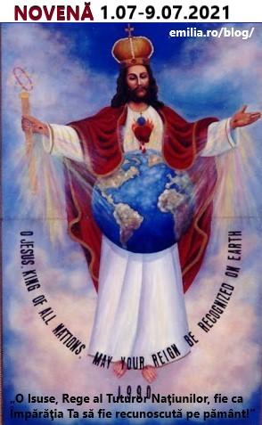 """Novenă de MULȚUMIRE,1-9.07.2021, în Cinstea lui """" Isus, Rege al Tuturor Naţiunilor"""" și în Cinstea Sfintei Fecioare Maria, Regina Păcii"""